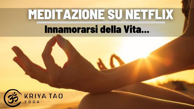 vita-innamorarsi-netflix-meditazione